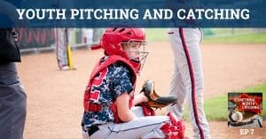 SWC 007 | Youth Pitching and Catching