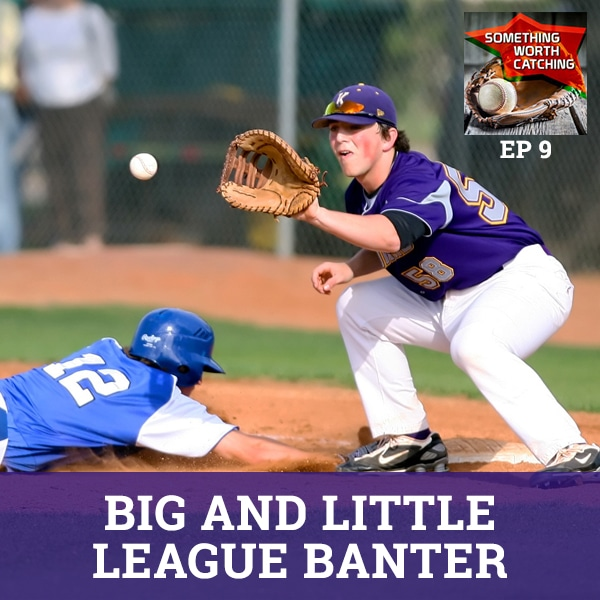 Baseball Coaching Tips | Something Worth Catching EP9 | Big and Little League Banter